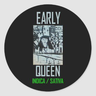 EARLY QUEEN INDICA SATIVA ROUND STICKERS