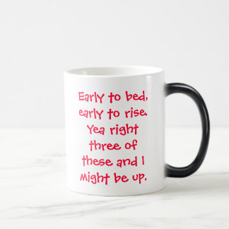 Early to bed, early to rise.Yea right three of ... 11 Oz Magic Heat Color-Changing Coffee Mug