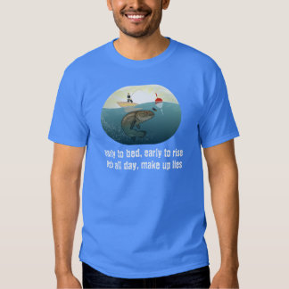 early to bed, fish all day shirt