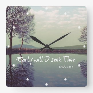 Early Will I seek Thee Bible Verse Square Wallclock