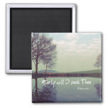 Early Will I seek Thee Bible Verse Refrigerator Magnets