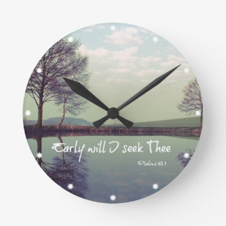 Early Will I seek Thee Bible Verse Round Clock