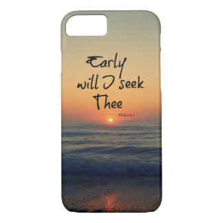 Early Will I seek Thee Bible Verse with Ocean iPhone 7 Case