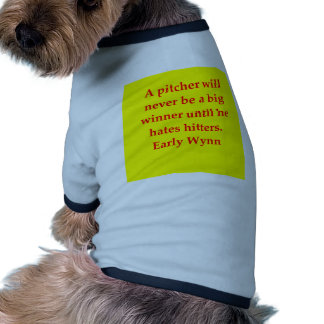 early wynn quote pet shirt
