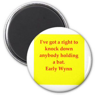 early wynn quote magnets