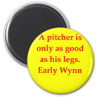 early wynn quote magnet