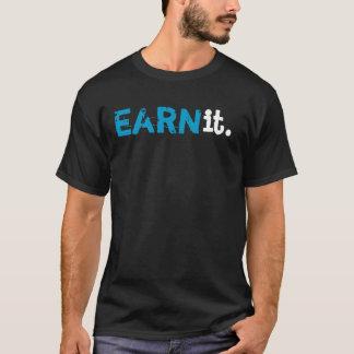 earn it T-Shirt