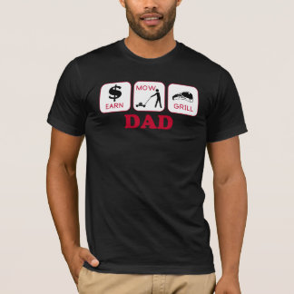 Earn. Mow. Grill. T-Shirt