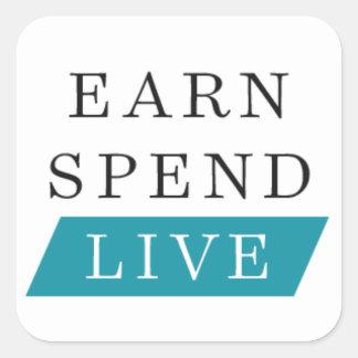 Earn Spend Live Square Sticker (3 inch)