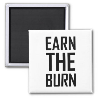 Earn The Burn Exercise Workout Magnet