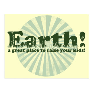 Earth, a great place to raise your kids! postcard