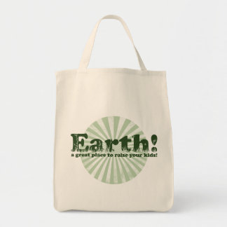 Earth, a great place to raise your kids! tote bag
