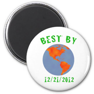 Earth: Best by 2012 2 Inch Round Magnet