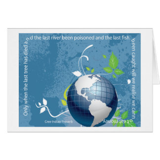 Earth ~ Cree Indian Proverb Card