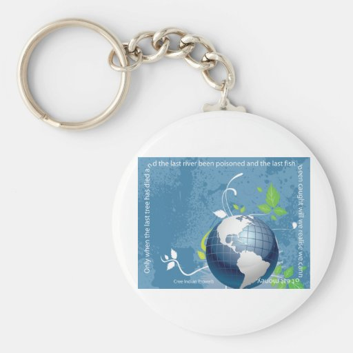 Earth ~ Cree Indian Proverb Keychain
