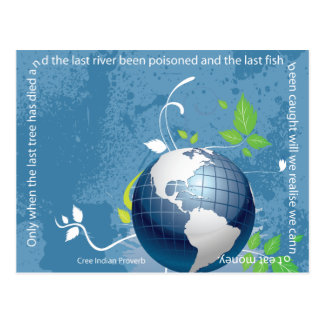 Earth ~ Cree Indian Proverb Postcard