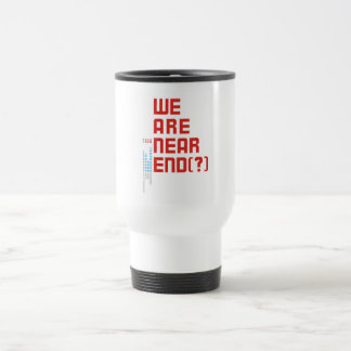 Earth Day 2009  April 22  We are Near End (#2) Travel Mug