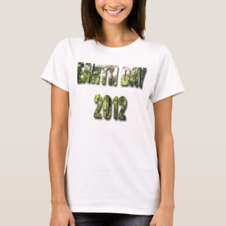 Earth Day 2012 Forest View 1 T-Shirt