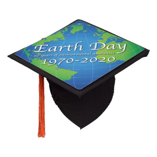 Graduation Day 2020.Earth Day 50 Year Anniversary 2020 Graduation Cap Topper