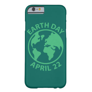 Earth Day, April 22 Barely There iPhone 6 Case