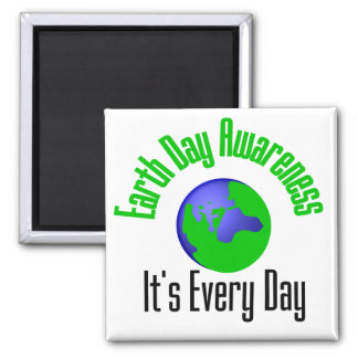 Earth Day  Awareness It's Every Day 2 Inch Square Magnet