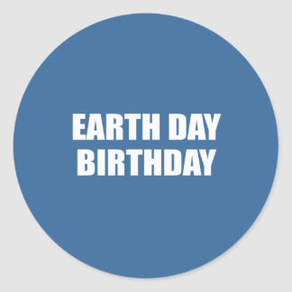EARTH DAY BIRTHDAY CLASSIC ROUND STICKER