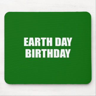 EARTH DAY BIRTHDAY MOUSE PAD