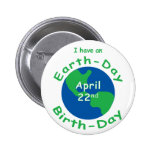 Earth Day Birthday Pinback Buttons