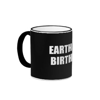 EARTH DAY BIRTHDAY RINGER COFFEE MUG