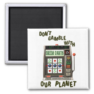 Earth Day Environmental Gamble 2 Inch Square Magnet