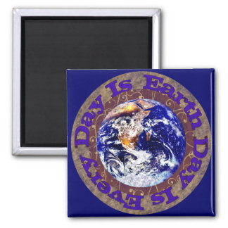Earth Day Every Day 2 Inch Square Magnet