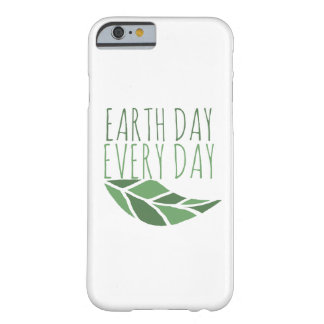 Earth Day Every Day Barely There iPhone 6 Case