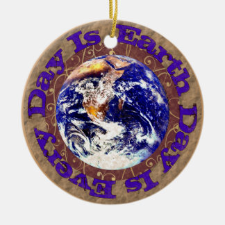 Earth Day Every Day Ceramic Ornament