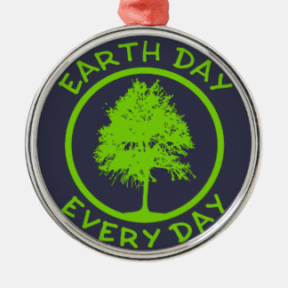 Earth Day Every Day Metal Ornament