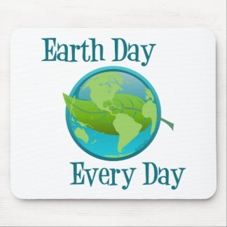 Earth Day Every Day Mouse Pad