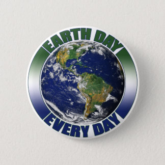 Earth Day Every Day Planet Earth Graphic Pinback Button