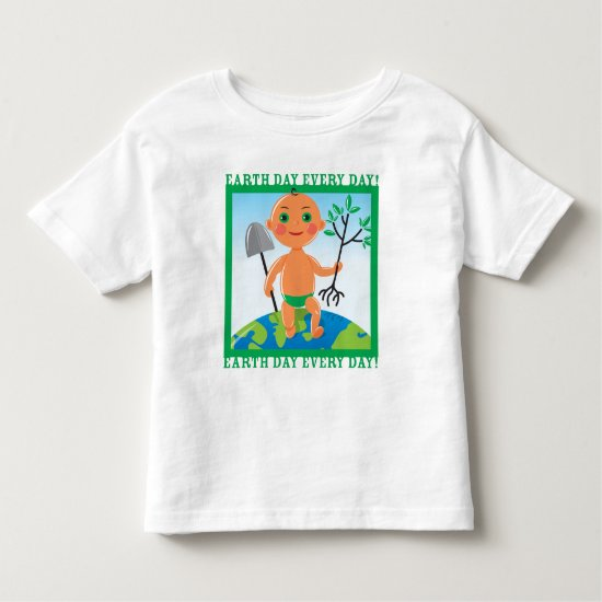 Earth Day Every Day! Plant a Tree! Toddler T-shirt