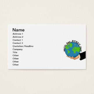 Earth Day Every Day T-shirts and Gifts Business Card