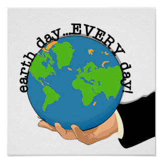 Earth Day Every Day T-shirts and Gifts Poster