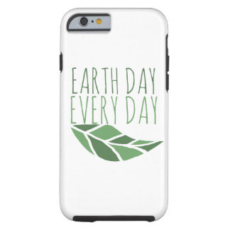 Earth Day Every Day Tough iPhone 6 Case
