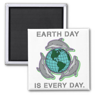 """""""Earth Day is Every Day"""" Fridge Magnet"""