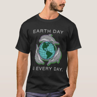 """""""Earth Day is Every Day"""" T-Shirt"""