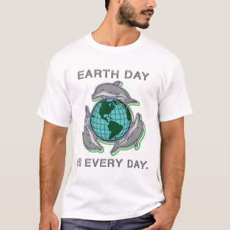 """Earth Day is Every Day"" T-Shirt"
