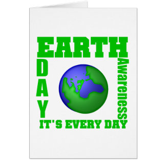 Earth Day It's Every Day Greeting Card