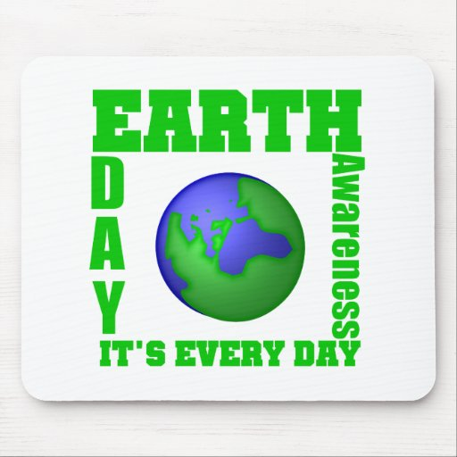 Earth Day It's Every Day Mouse Mats