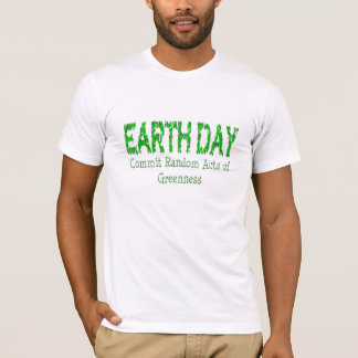 Earth Day - Random Acts of Greenness T-Shirt
