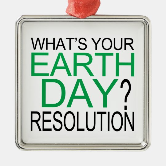 Earth Day Resolution Metal Ornament