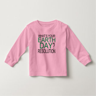 Earth Day Resolution Toddler T-shirt