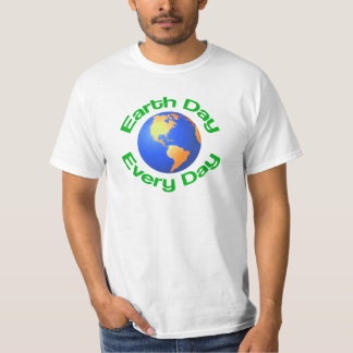 Earth Day T-Shirt, Earth Day Every Day T-Shirt