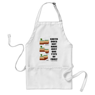 Earth Does Not Have Just One Type Of Fault Adult Apron
